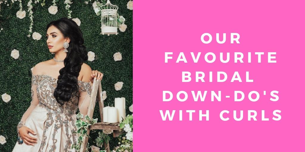 Down-do's | Anu Malhi - Asian Bridal Makeup
